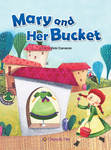 Mary and Her Bucket