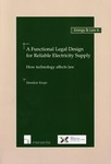 A Functional Legal Design for Reliable Electricity Supply