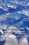 A(nta)rctic Law; Selected Documents