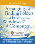 Arranging and Finding Folders and Files on Your Windows 7 Computer