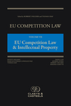 EU Competition Law Volume VII, EU Competition Law & Intellectual Property