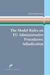 The Model Rules on EU Administrative Procedures: Adjudication