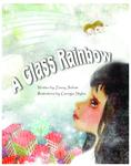 A Glass Rainbow