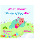 What should Hailey Hippo do?