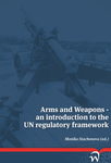 Arms and Weapons - an introduction to the UN regulatory framework