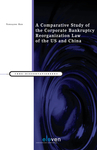 A Comparative Study of the Corporate Bankruptcy Reorganization Law of the US and China