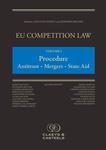 EU Competition Law Volume I - Procedure Antitrust - Merger - State Aid