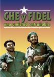 Che y Fidel, Una Amistad Entranable