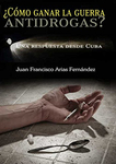 ¿Como Ganar la Guerra Antidrogas? Una Respuesta Desde Cuba