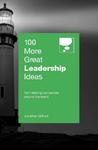 100 More Great Leadership Ideas