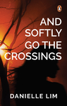 And Softly Go the Crossings