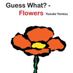 Guess What?—Flowers