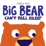 Big Bear Can't Fall Asleep
