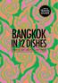 Bangkok in 12 Dishes