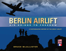 Berlin Airlift: Air Bridge to Freedom