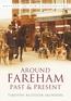 Around Fareham Past & Present