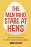 The Men Who Stare at Hens