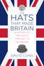 The Hats that Made Britain