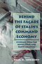 Behind the Facade of Stalin's Command Economy