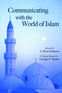 Communicating with the World of Islam