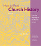 How to Read Church History Volume 1