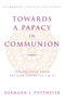Towards a Papacy in Communion