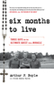 Six Months to Live . . .