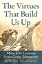 The Virtues That Build Us Up