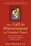 The Call to Discernment in Troubled Times