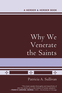 Why We Venerate the Saints