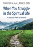 When You Struggle in the Spiritual Life