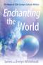 Enchanting the World