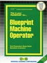 Blueprint Machine Operator