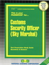 Customs Security Officer (Sky Marshal)