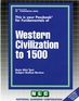 WESTERN CIVILIZATION TO 1500