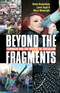 Beyond the Fragments