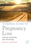 A Gentle Guide to Pregnancy Loss