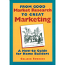 From Good Market Research To Great Marketing