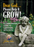 Dear God . . . Please Help It Grow!