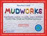 Mudworks Bilingual Edition–Edición bilingüe