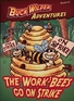 The Work Bees Go On Strike