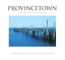 Provincetown and the National Seashore