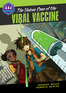 The Vicious Case of the Viral Vaccine