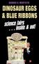 Dinosaur Eggs and Blue Ribbons