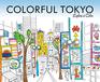 Colorful Tokyo