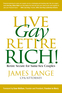 Live Gay, Retire Rich