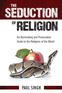 The Seduction of Religion