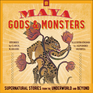Maya Gods and Monsters