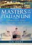 Masters of the Italian Line
