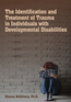 The Identification & Treatment of Trauma in Individuals with Developmental Disabilities